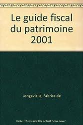 Le guide fiscal du patrimoine 2001