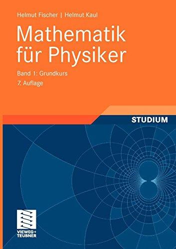 Mathematik für Physiker: Band 1: Grundkurs (German Edition)