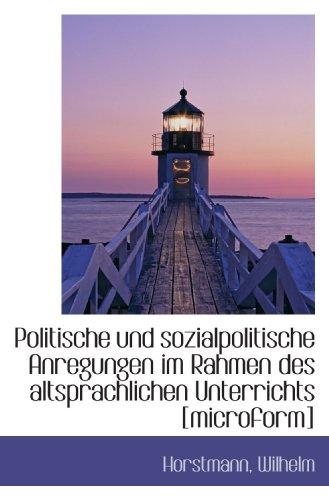 Politische und sozialpolitische Anregungen im Rahmen des altsprachlichen Unterrichts [microform]