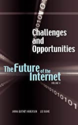 Challenges and Opportunities: The Future of the Internet, Volume 4