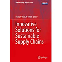 Innovative Solutions for Sustainable Supply Chains (Understanding Complex Systems) (English Edition)