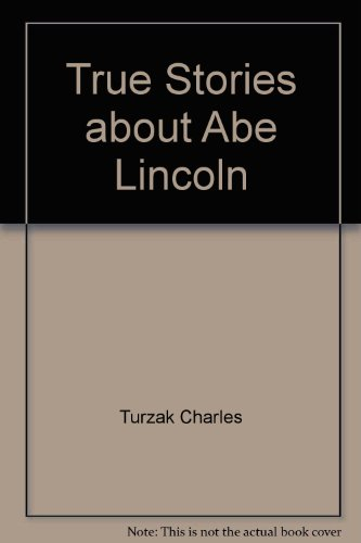Title: True Stories about Abe Lincoln