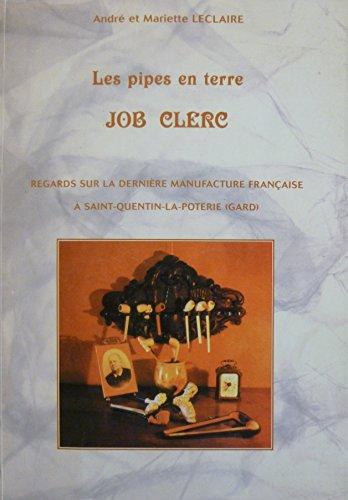 Les pipes en terre Job Clerc : Regards sur la dernière manufacture française à Saint-Quentin-la-Poterie, Gard