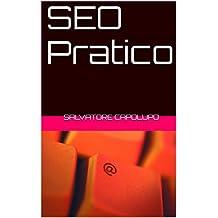 SEO Pratico: Guida all'ottimizzazione sui motori di ricerca, ed alle tecniche più utilizzate (link building) per migliorare la visibilità del tuo sito