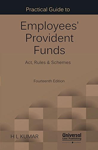 Practical Guide to Employees' Provident Funds - Acts, Rules & Schemes