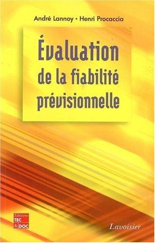 Evaluation de la fiabilité prévisionnelle : Outil décisionnel pour la conception et le cycle de vie d'un bien industriel
