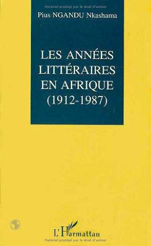 Les années littéraires en Afrique 1912-1987
