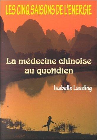Cinq saisons de l'énergie : Médecine chinoise de Laading, Isabelle (1999) Broché