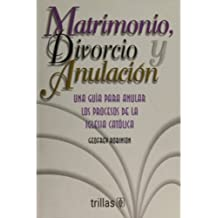 Matrimonio, Divorcio y Anulacion/Matrimony, Divorce and Nullity