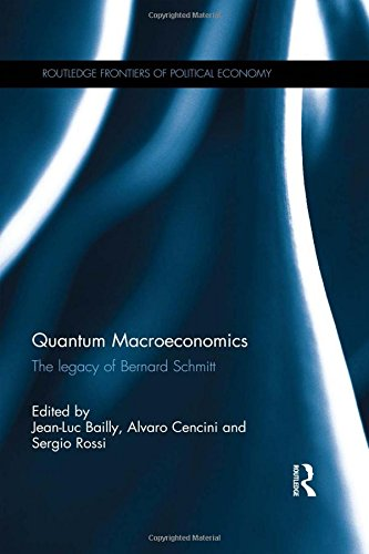 quantum-macroeconomics-the-legacy-of-bernard-schmitt