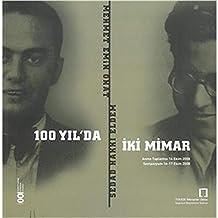 100 Yılda İki Mimar: Sedad Hakkı Eldem - Mehmet Emin Onat