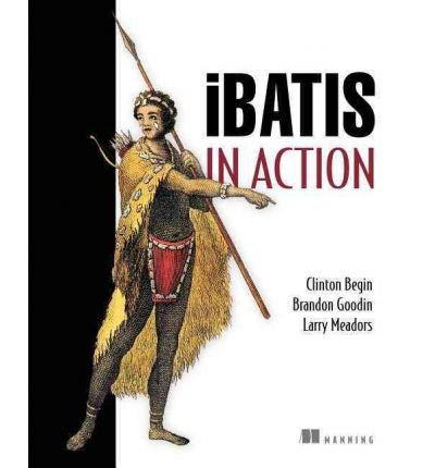 [( iBatis in Action - IPS [ IBATIS IN ACTION - IPS ] By Begin, Clinton ( Author )Jan-24-2007 Paperback By Begin, Clinton ( Author ) Paperback Jan - 2007)] Paperback