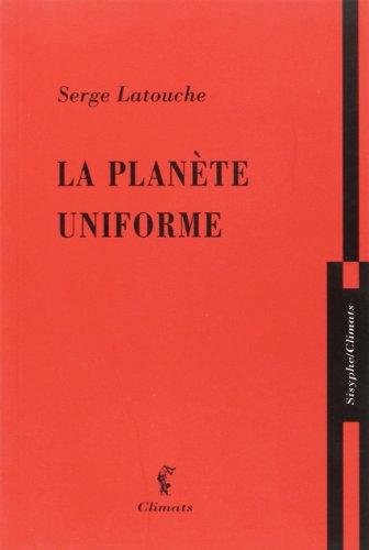 La Planète uniforme par Serge Latouche