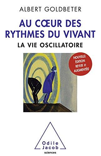 Au cœur des rythmes du vivant: La vie oscillatoire (OJ.SCIENCES) par Albert Goldbeter