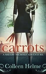 Carrots: A Shelby Nichols Adventure (English Edition)