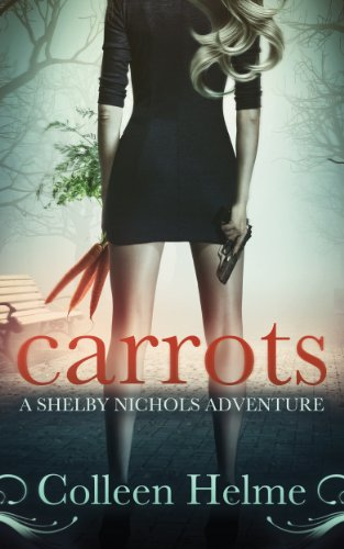 free kindle book Carrots: A Shelby Nichols Adventure