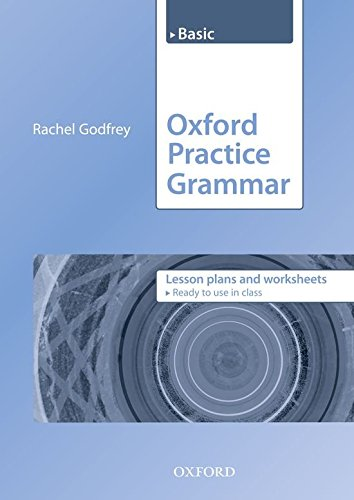 Oxford Practice Grammar Basic: Lesson Plans and Worksheets