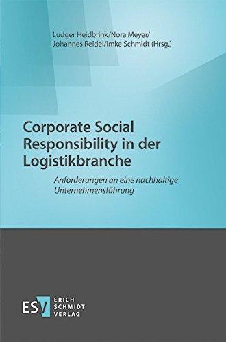 Corporate Social Responsibility in der Logistikbranche: Anforderungen an eine nachhaltige Unternehmensführung