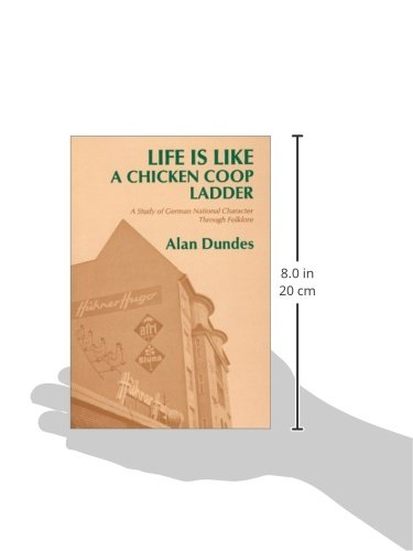 Life is Like a Chicken Coop Ladder: A Study of German National Character Through Folklore