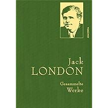 Jack London - Gesammelte Werke (Leinen-Ausgabe) (Anaconda Gesammelte Werke)