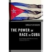 POWER OF RACE IN CUBA (Transgressing Boundaries: Studies in Black Politics and Blac)