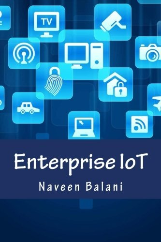 Enterprise IoT: A Definitive Handbook by Naveen Balani (2015-10-27)