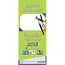 Bastelkalender Familientermine 2018 - Familienplaner zum selbergestalten, Malen und Basteln, Do-It-Yourself - 19,5 x 45 cm