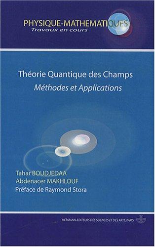Théorie quantique des champs : Méthodes et applications