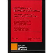 En torno a la reforma concursal - Congreso Concursal y Mercantil Salamanca 2012 (Estudios Derecho Concursal)