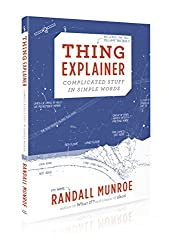 Thing Explainer: Complicated Stuff in Simple Words by Randall Munroe (2015-11-24)