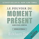 Le pouvoir du moment présent - Guide d'éveil spirituel - Format Téléchargement Audio - 13,95 €