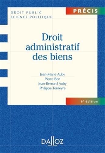 Droit administratif des biens - 6e d.: Domaine public et priv. Travaux et ouvrages publics. Expropriation