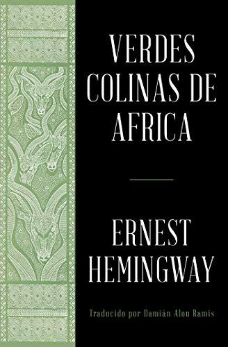 Verdes colinas de africa (Hemingway Library Edition) por Ernest Hemingway