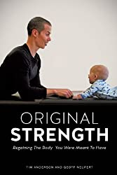 Original Strength: Regaining the Body You Were Meant to Have
