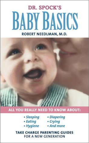 Dr. Spock's Baby Basics: Take Charge Parenting Guides by Robert Needlman (2002-12-30)