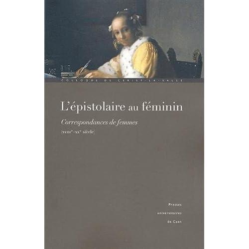 L'épistolaire au féminin : Correspondances de femmes XVIIIe-XXe siècle