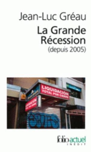 La Grande Récession (depuis 2005): Une ...