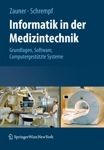 Informatik in der Medizintechnik: Grundlagen, Software, Computergestützte Systeme (German Edition)