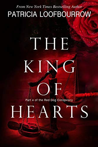The King of Hearts: Part 4 of the Red Dog Conspiracy