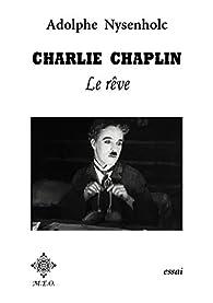 Charlie Chaplin : Le rêve par Adolphe Nysenholc
