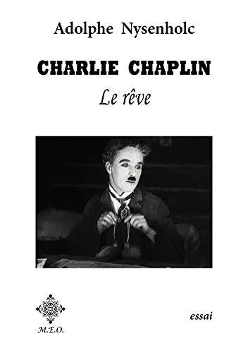 Charlie Chaplin : Le rêve