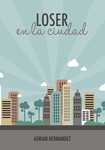 Loser en la ciudad por Julio Adrian Hernandez