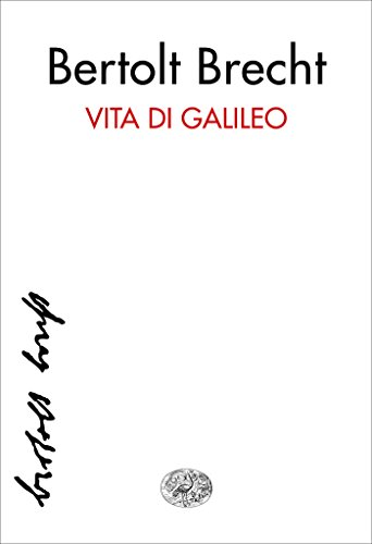 Galileo: La lotta per la scienza (Storia e società) (Italian Edition)