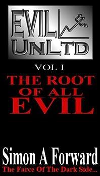 Evil UnLtd: The Root Of All Evil by [Forward, Simon]