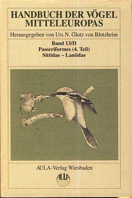 Handbuch der Vögel Mitteleuropas, 14 Bde. in Tl.-Bdn., Reg.-Bd. u. Kompendium, Bd.13/2, Passeriformes -