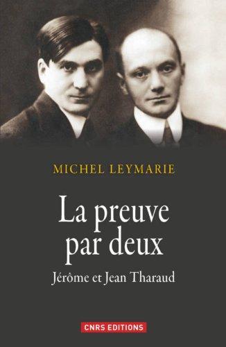 La Preuve par deux. Jrme et Jean Tharaud