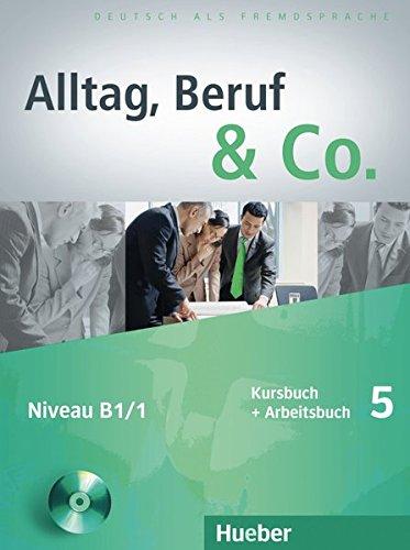 Alltag, Beruf & co. Kursbuch-Arbeitsbuch. Per gli Ist. tecnici commerciali. Con CD Audio: ALLTAG, BERUF & CO 5 KB+AB+CDz.AB
