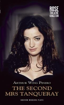 the-second-mrs-tanqueray-author-sir-arthur-wing-pinero-published-on-february-2013