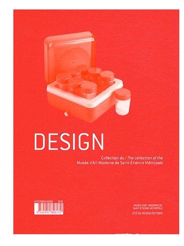 Design : Collection du Musée d'art moderne de Saint-Etienne Métropole, édition bilingue français-anglais