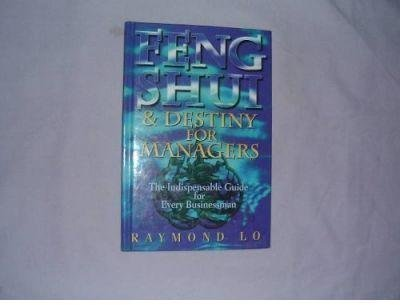 feng-shui-and-destiny-for-managers-by-raymond-lo-published-october-1995